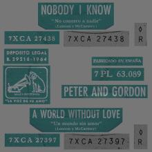 PETER AND GORDON - NOBODY I KNOW ⁄ A WORLD WITHOUT LOVE - 7PL 63.089 - SPAIN  - pic 1