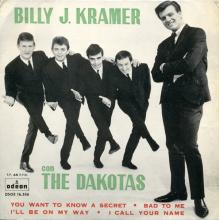 BILLY J. KRAMER WITH THE DAKOTAS - DO YOU WANT TO KNOW A SECRET ⁄ I'LL BE ON MY WAY ⁄BAD TO ME ⁄ I CALL YOUR NAME - DSOE 16.556  - pic 1