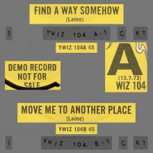 DENNY LAINE - 1973 07 13 - FIND A WAY SOMEHOW ⁄ MOVE ME TO ANOTHER PLACE  - PROMO - UK - WIZARD - WIZ 104 - pic 1