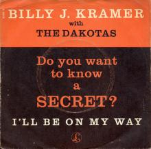 BILLY J. KRAMER WITH THE DAKOTAS - DO YOU WANT TO KNOW A SECRET ⁄ I'LL BE ON MY WAY - R 5023 - DENMARK - pic 1